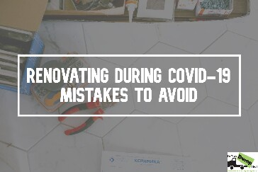 Renovating During COVID-19: Mistakes to Avoid