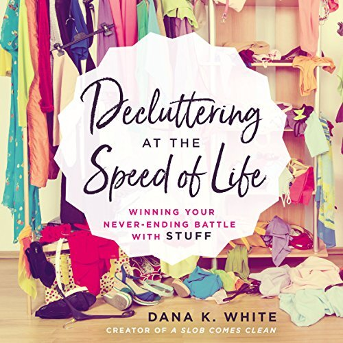 Decluttering at the Speed of Life Cover